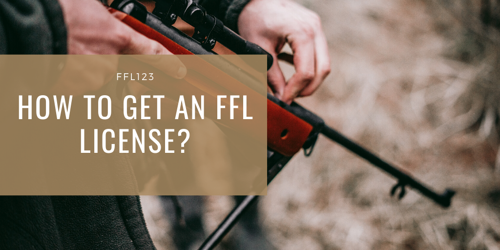 How to Get an FFL License by FFL123