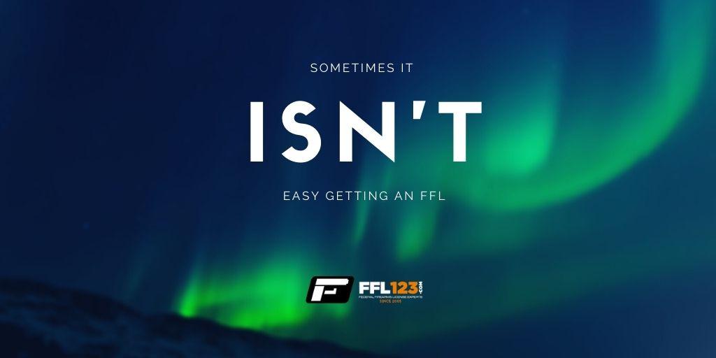 Sometimes It Isn't Easy Getting An FFL - FFL123